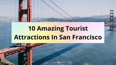 Photo of 10 Amazing Tourist Attractions In San Francisco