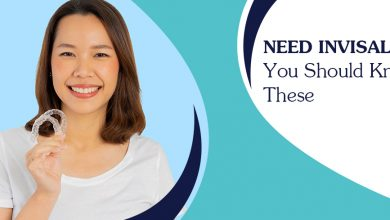 Photo of Need Invisalign? You Should Know These