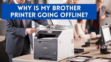 Photo of Why Is My Brother Printer Going Offline | Complete Guide To Fix