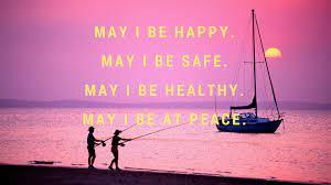 Photo of May I be safe may I be happy