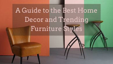 Photo of A Guide to the Best Home Decor and Trending Furniture Styles