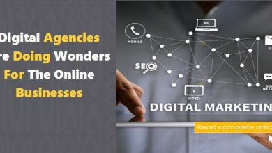 Photo of Digital Agencies Are Doing Wonders For The Online Businesses