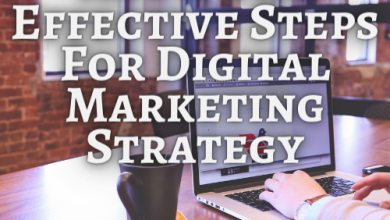 Photo of Know The Effective Steps For Digital Marketing Strategy