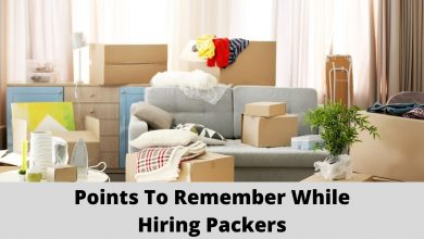 Photo of Points To Remember While Hiring Packers and Movers