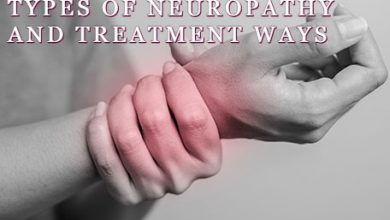 Photo of 5 TYPES OF NEUROPATHY AND TREATMENT WAYS